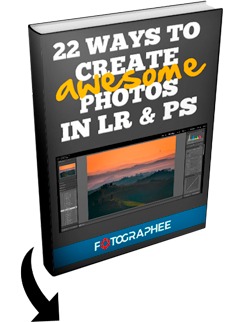 22 ways to create awesome photos in lightroom and photoshop