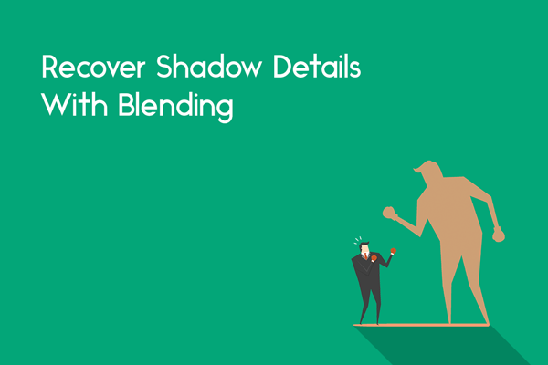 Blend To Recover Shadow Details Without Noise
