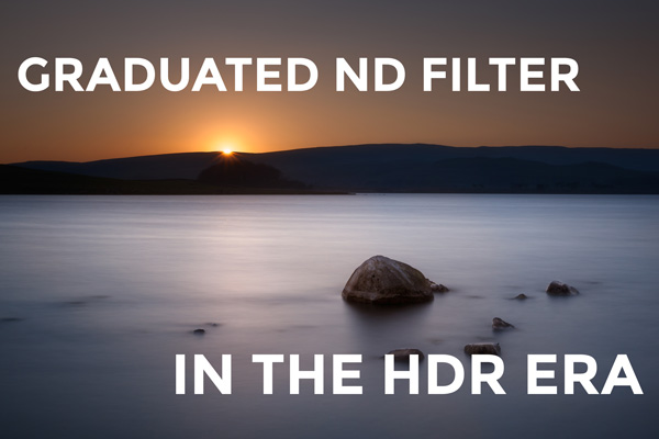 Graduated ND Filter In The HDR Era: Is It Necessary?