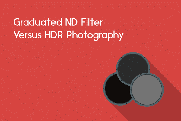 Graduated ND Filter Vs HDR In The Digital Era