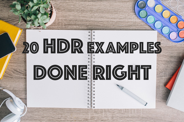20 HDR Examples: How It Should Be Done