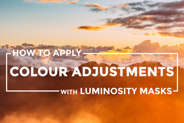 How To Apply Colour Adjustments With Luminosity Masks