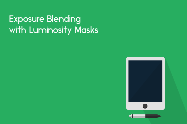 exposure blending luminosity mask