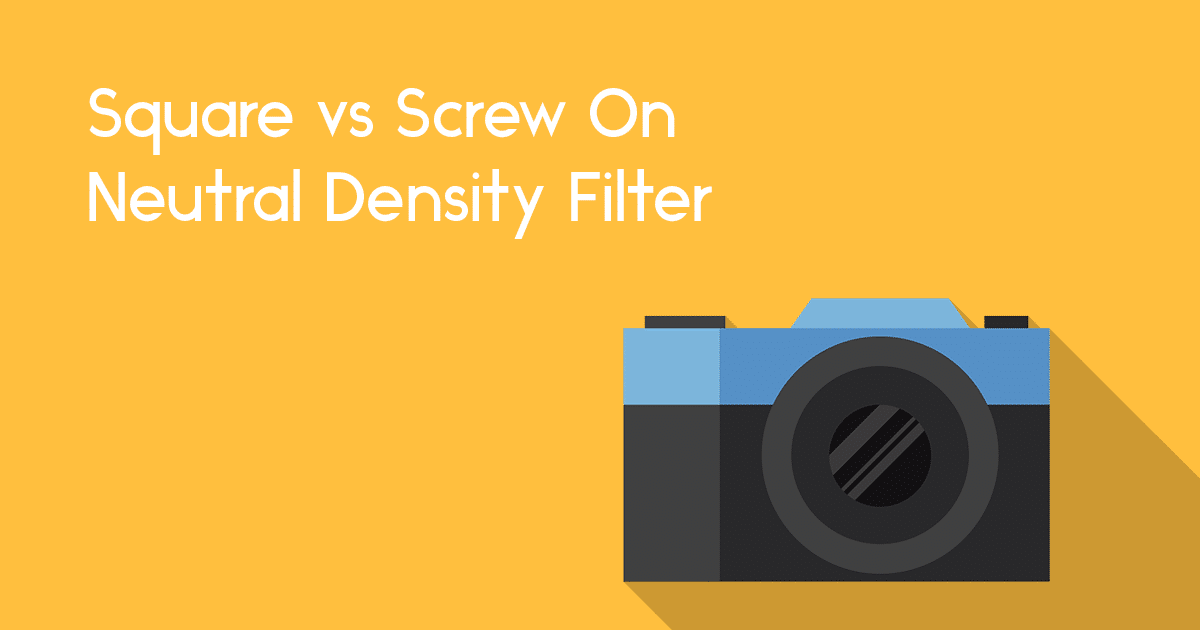 Square Filters vs Screw On Filters: What Do Experts Say About ND Filters